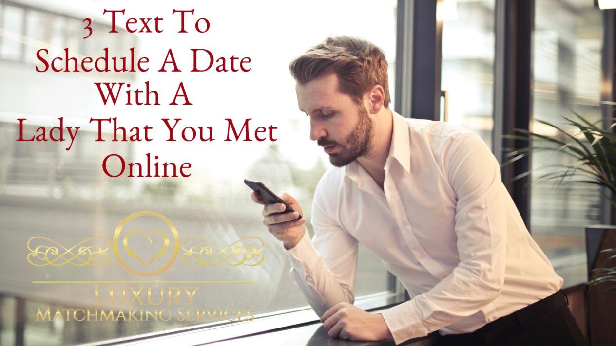 3 TEXT MESSAGES TO SCHEDULE A DATE WITH A LADY YOU MET